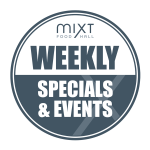 miXt Food Hall Weekly Specials & Events